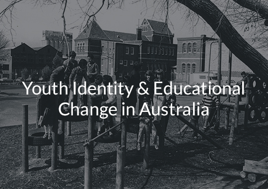 Youth Identity & Educational Change in Australia